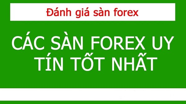 Đánh giá sàn giao dịch Forex uy tín
